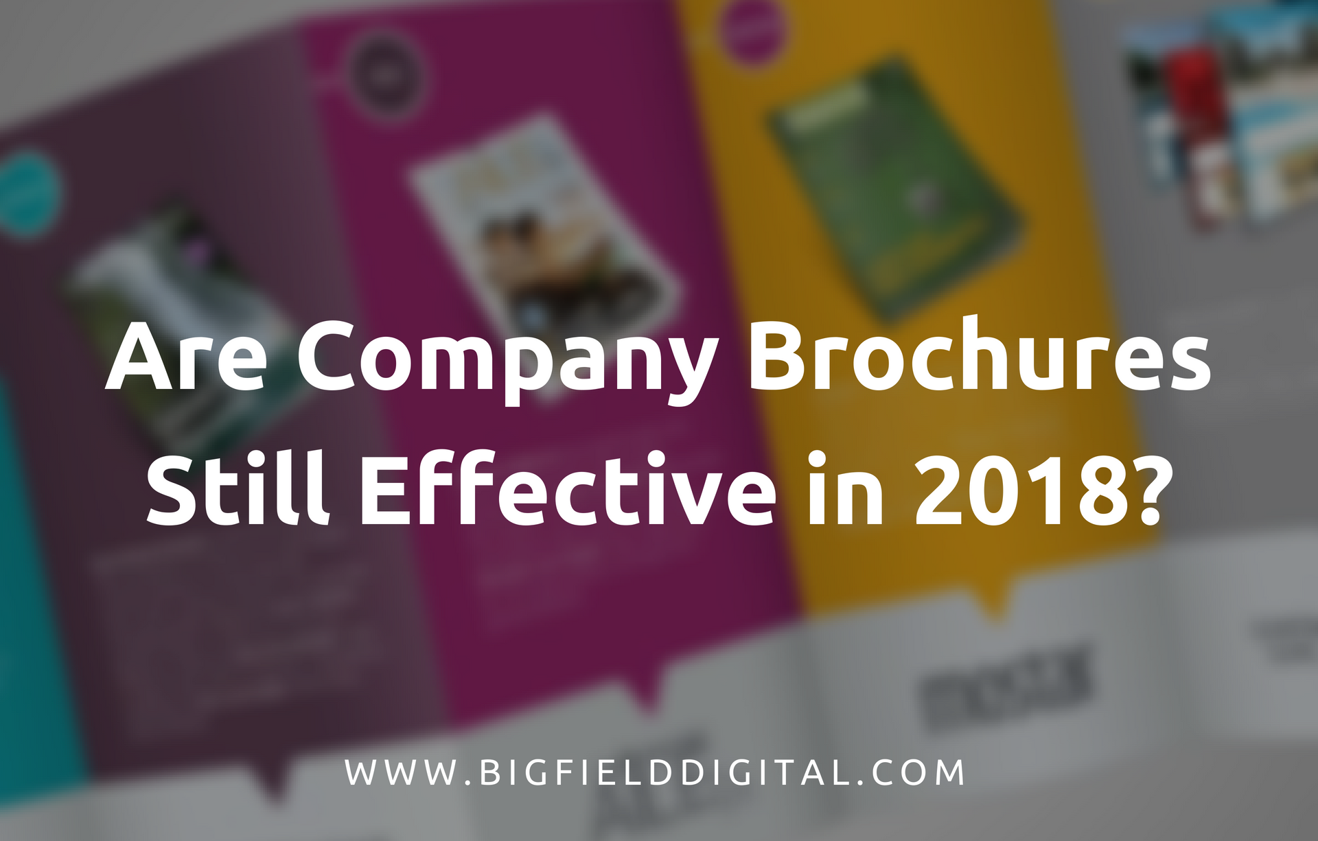 Are Company Brochures Still Effective in 2018?