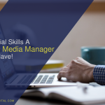 Essential Skills a Social Media Manager Must have