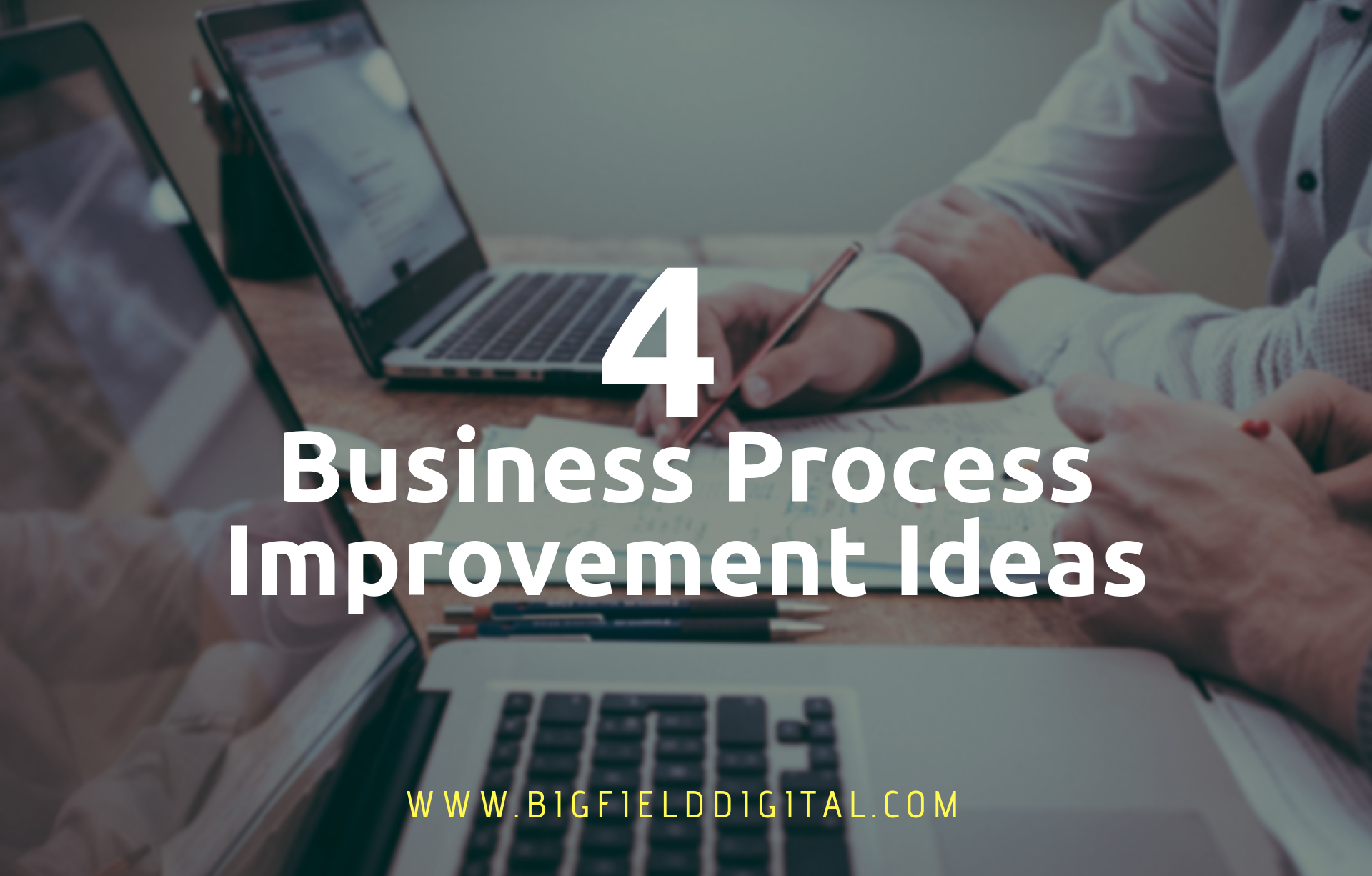 4 Business Process Improvement Ideas