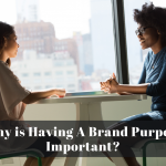 Why is having a brand purpose important?
