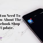 All you need to know about the Facebook Shop Update