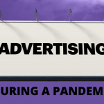 Things To Be Mindful Of When Advertising During A Pandemic