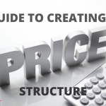 A Guide to Creating a Pricing Structure for Your Business