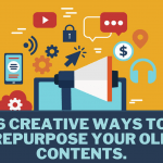 6 Creative Ways to Repurpose Your Old Contents.